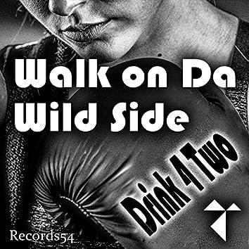 Walk on da Wild Side