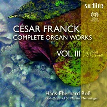 César Franck: Complete Organ Works Vol. III