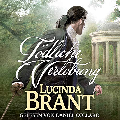 Tödliche Verlobung [Deadly Engagement: A Historical Detective Novel from the Georgian Age (Alec-Halsey-Crime 1)]     Ein Historischer Kriminalroman aus der Georgianischen Zeit (Alec-Halsey-Krimis 1)              By:                                                                                                                                 Lucinda Brant                               Narrated by:                                                                                                                                 Daniel Collard                      Length: 12 hrs and 12 mins     Not rated yet     Overall 0.0