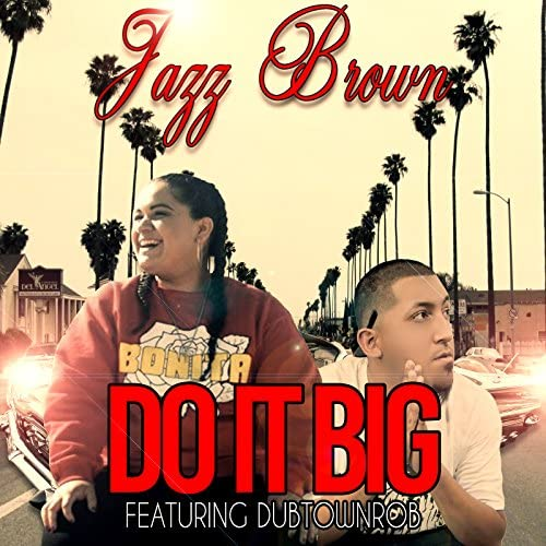 Jazz Brown feat. DubtownRob