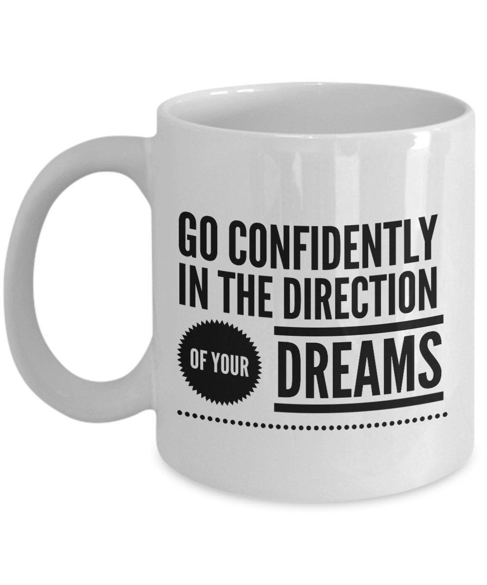 Go Confidently In The Direction Of Your Dreams Mug Kitchen Dining