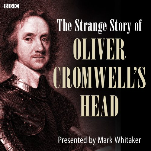 The Strange Case of Oliver Cromwell's Head audiobook cover art