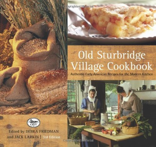 Old Sturbridge Village Cookbook, 3rd: Authentic Early American Recipes for the Modern Kitchen by [Jack Larkin]