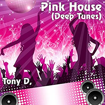 Pink House (Deep Tunes)