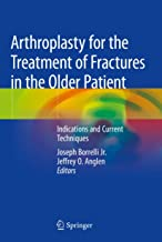 Arthroplasty for the Treatment of Fractures in the Older Patient: Indications and Current Techniques