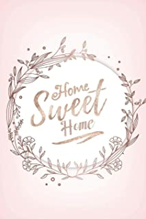 Home Sweet Home: House Hunting Planner with Checklists for Moving and to-Do Lists Househunting Notebook 100 pg 6 x 9 in