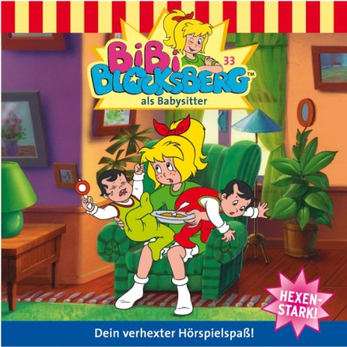 Bibi als Babysitter (Bibi Blocksberg 33) Titelbild