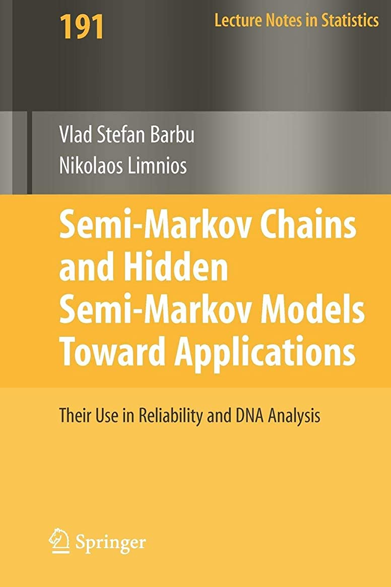 プロテスタント特派員弱まるSemi-Markov Chains and Hidden Semi-Markov Models toward Applications: Their Use in Reliability and DNA Analysis (Lecture Notes in Statistics)