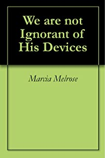 ignorant of his devices