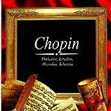 Chopin, Preludios, Estudios, Mazurkas, Scherzos