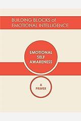 Emotional Self-Awareness: A Primer (Building Blocks of Emotional Intelligence Book 1) Kindle Edition