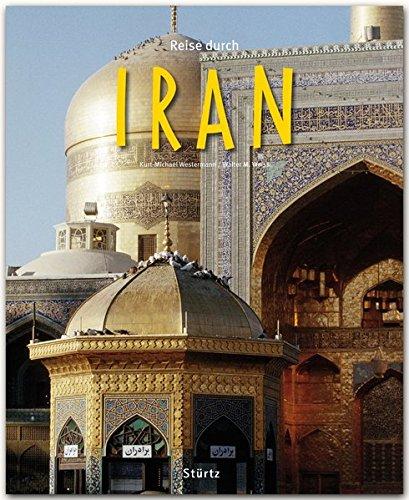 Reise durch IRAN - Ein Bildband mit über 190 Bildern auf 140 Seiten - STÜRTZ Verlag: Ein Bildband mit über 190 Bildern STÜRTZ-Verlag [Gebundene Ausgabe]