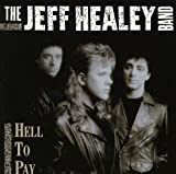 Hell to Pay by The Jeff Healey Band (1990-05-03)