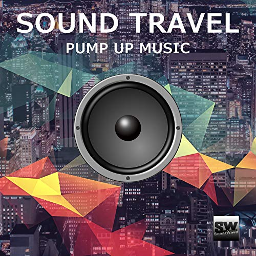 Sound Travel (Pump Up Music)