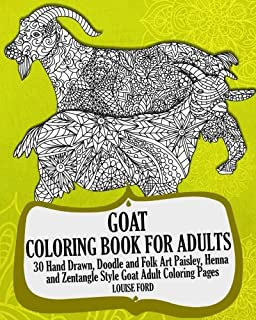 Goat Coloring Book For Adults: 30 Hand Drawn, Doodle and Folk Art Paisley, Henna and Zentangle Style Goat Coloring Pages (Farmyard Animals Coloring Books) (Volume 1)