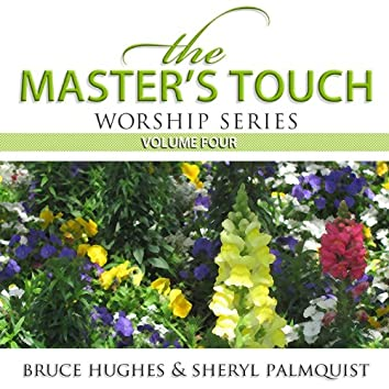 The Master's Touch Worship Series, Vol. 4