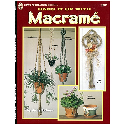Hang it Up and Have a Seat DIY Crafting Weaving Knotting Macramé Books (Hang it Up)