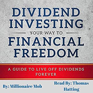 Dividend Investing Your Way to Financial Freedom: A Guide to Live Off Dividends Forever audiobook cover art