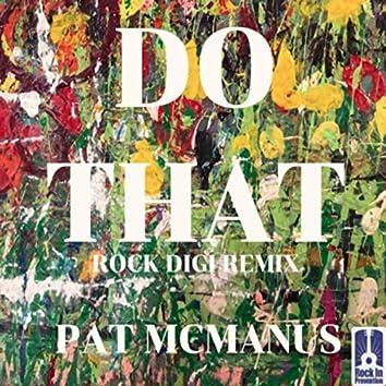 Do That (Rock Digi Remix)