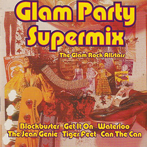 Glam Party Supermix the Glam Rock Allstars