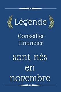 Légende Conseiller financier sont nés en novembre: cadeau d'anniversaire, cadeau d'anniversaire Conseiller financier né en...
