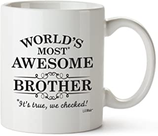 Brother Gifts Funny Fathers Brothers Day Gifts ideas, Bro Best Ever Birthday Coffee Mugs Cups, For The Greatest Borther's Birthdays Novelty Cup Ideas, World's Most Awesome Brother Gag Mug