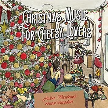Christmas Music for Cheesy Lovers (från Malmö med kärlek)