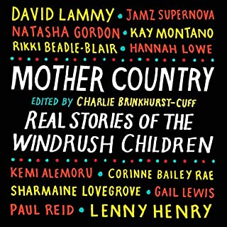 Mother Country     Real Stories of the Windrush Children              By:                                                                                                                                 Charlie Brinkhurst-Cuff                               Narrated by:                                                                                                                                 Charlie Brinkhurst-Cuff,                                                                                        Debra Michaels,                                                                                        Jason Nwoga,                   and others                 Length: 7 hrs and 28 mins     5 ratings     Overall 4.8