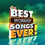 The Best Worship Songs Ever