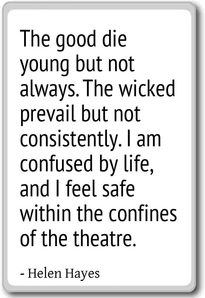 The Good Die Young But Not Always The Wicked P Helen Hayes Quotes Fridge Magnet White Kitchen Dining
