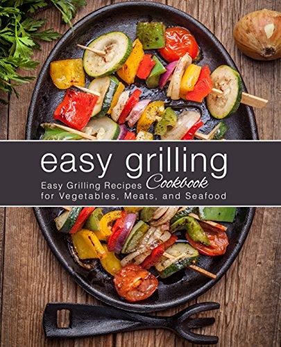 Easy Grilling Cookbook: Easy Gri...