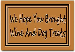 DayliPillow We Hope You Brought Wine Dog Treats Doormats in Here Funny Doormat Indoor Outdoor Entrance Floor Kitchen Mat 23.6