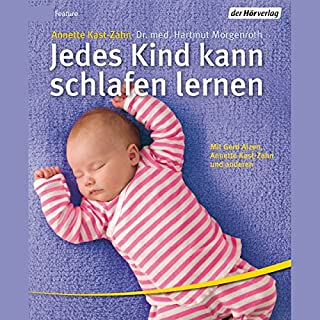 Jedes Kind kann schlafen lernen                   Autor:                                                                                                                                 Annette Kast-Zahn,                                                                                        Hartmut Morgenroth                               Sprecher:                                                                                                                                 Gerd Alzen,                                                                                        Annette Kast-Zahn                      Spieldauer: 58 Min.     51 Bewertungen     Gesamt 2,9