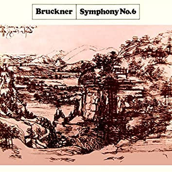 Bruckner: Symphony No 6