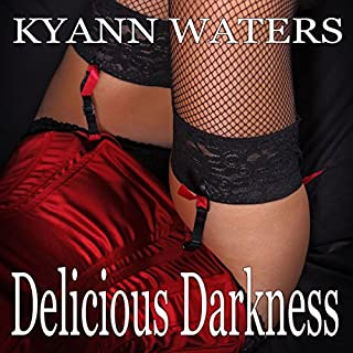 Delicious Darkness                   By:                                                                                                                                 KyAnn Waters                               Narrated by:                                                                                                                                 K. S. O'Hara                      Length: 1 hr and 34 mins     34 ratings     Overall 3.2