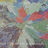 Let Your Smile Be Your Umbrella [Explicit]