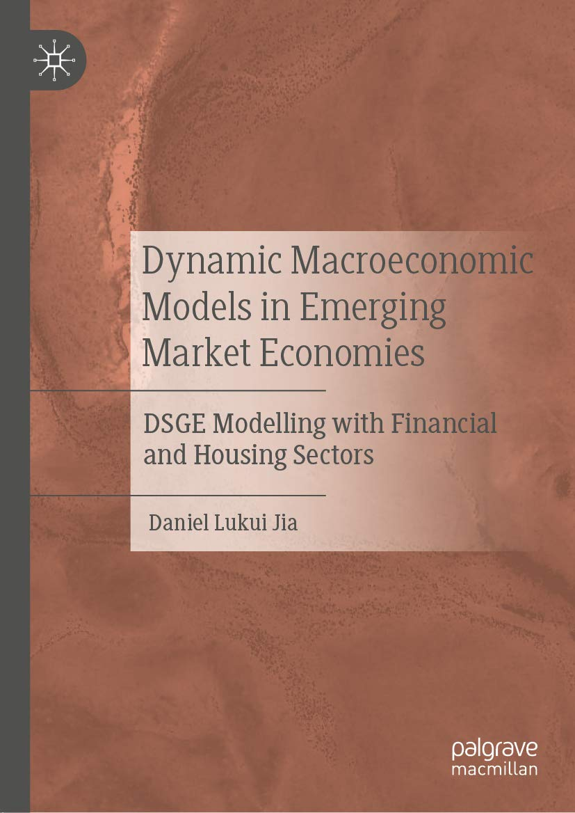 Dynamic Macroeconomic Models in Emerging Market Economies: DSGE Modelling with Financial and Housing Sectors