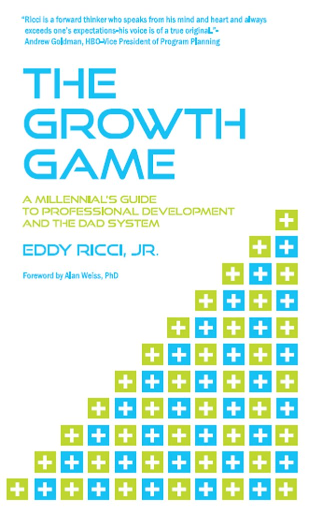 The Growth Game: A Millennial's Guide to Professional Development and The DAD System