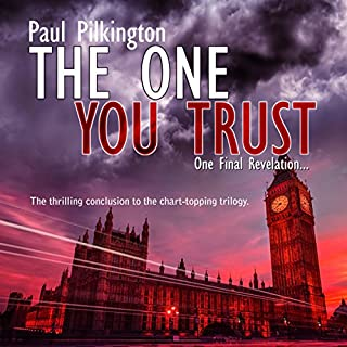 The One You Trust     Emma Holden Trilogy, Book 3              By:                                                                                                                                 Paul Pilkington                               Narrated by:                                                                                                                                 Fiona Hardingham                      Length: 6 hrs and 58 mins     209 ratings     Overall 4.3