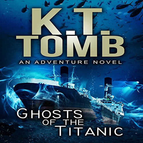 Ghosts of the Titanic Audiobook By K.T. Tomb cover art