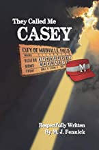 They Called Me Casey: The Completed Story of Casey at the Bat