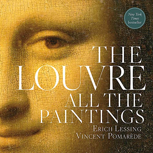 Compare Textbook Prices for The Louvre: All the Paintings BLACK DOG & LEV Illustrated Edition ISBN 9780762470648 by Lessing, Erich,Pomarède, Vincent,Grebe, Anja