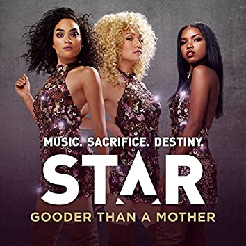 """Gooder Than A Mother (From """"Star (Season 1)"""" Soundtrack)"""