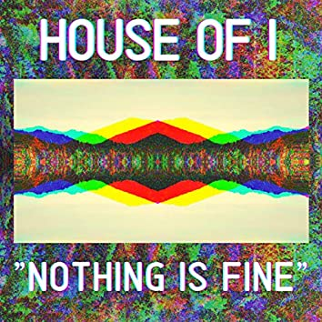 Nothing Is Fine