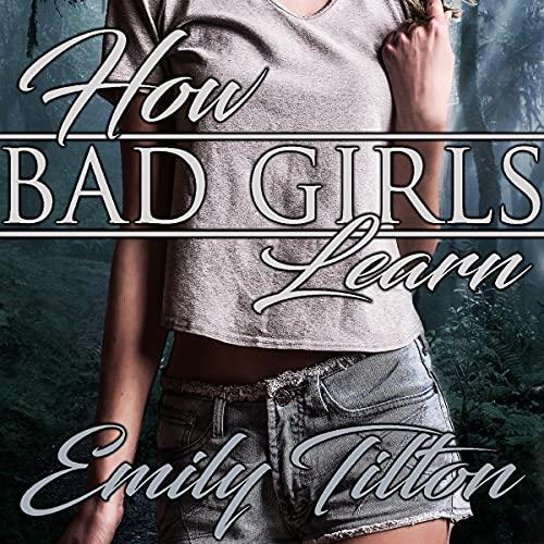 How Bad Girls Learn cover art