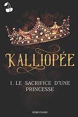 Kalliopée: Le sacrifice d'une princesse Broché