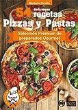 54 DELICIOSAS RECETAS - PIZZAS Y PASTAS: Selección Premium de preparados Gourmet (Colección Los Elegidos del Chef nº 3)