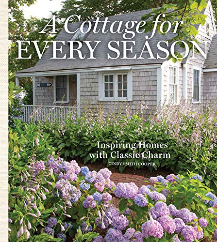 A Cottage for Every Season: Inspiring Homes with Classic Charm (Cottage Journal)