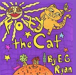Foxy the Cat by [E G  Ryan]