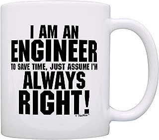 Engineer Gift I'm Engineer Save Time Assume Always Right Grad Gag Gift Gift Coffee Mug Tea Cup White
